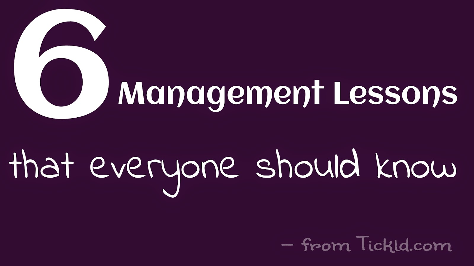 6 Management Lessons That Everyone Should Know. #2 Is Priceless